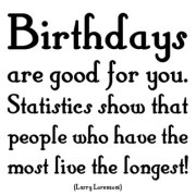 Birthdays are good for you